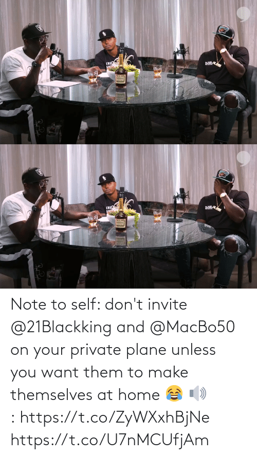 note to self: Note to self: don't invite @21Blackking and @MacBo50 on your private plane unless you want them to make themselves at home 😂   🔊: https://t.co/ZyWXxhBjNe https://t.co/U7nMCUfjAm