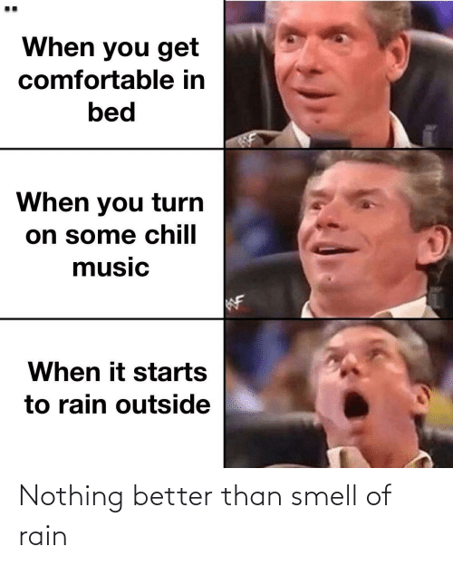 Rain: Nothing better than smell of rain