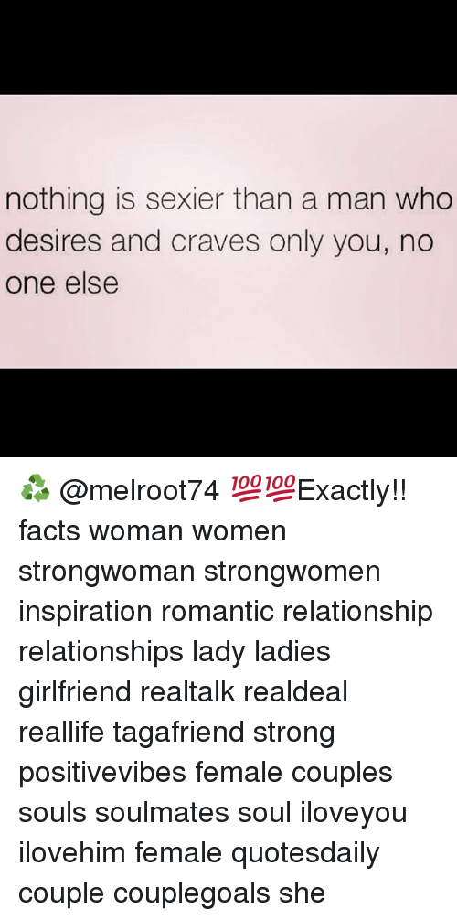 Sexiers: nothing is sexier than a man who  desires and craves only you, no  one else ♻️ @melroot74 💯💯Exactly!! facts woman women strongwoman strongwomen inspiration romantic relationship relationships lady ladies girlfriend realtalk realdeal reallife tagafriend strong positivevibes female couples souls soulmates soul iloveyou ilovehim female quotesdaily couple couplegoals she