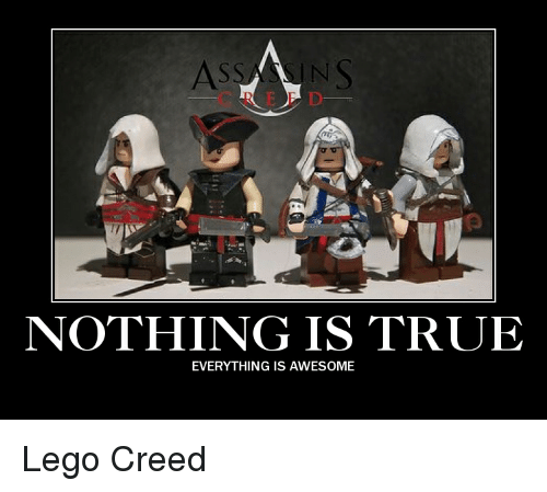 nothing is true everything is awesome lego creed 2562138 nothing is true everything is awesome lego creed lego meme on sizzle