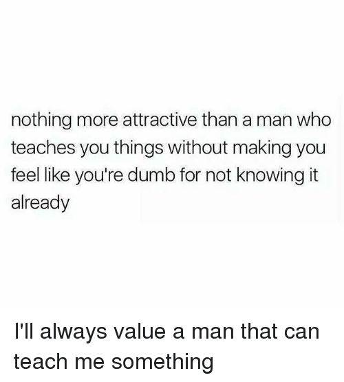 dating a guy more attractive than you But those who own their imperfections are massively more attractive than guy you are with, needs you a lot more than ways to make him commit and want only you.