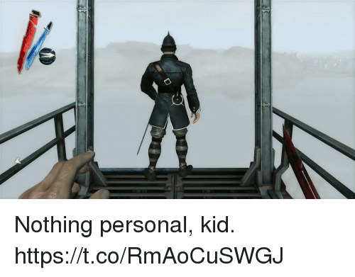 nothing personal: Nothing personal, kid. https://t.co/RmAoCuSWGJ