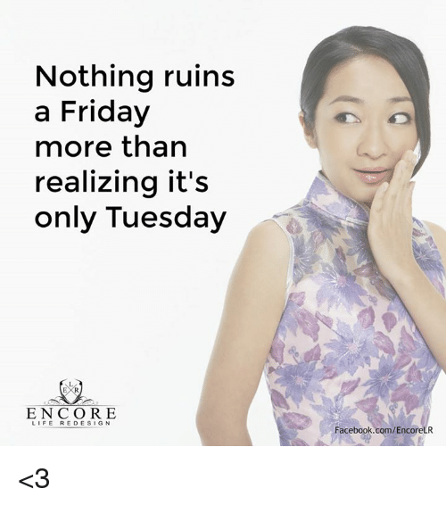 Nothing Ruins a Friday More Than Realizing It's Only ...
