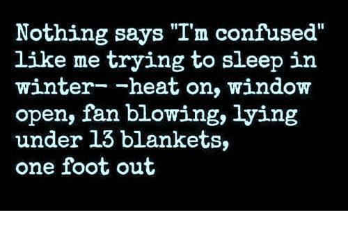 Nothing says i 39 m confused like me trying to sleep in for Sleeping with window open in winter