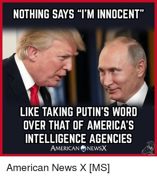 nothing-says-im-innocent-like-taking-putins-word-over-that-28991028.png