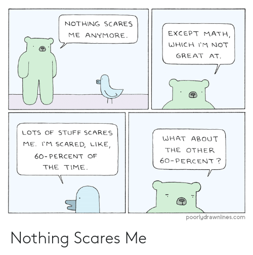 scares: Nothing Scares Me