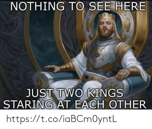 kings: NOTHING TO SEE HERE  JUST TWO KINGS  STARING AT EACH OTHER https://t.co/iaBCm0yntL