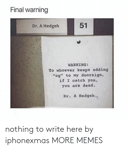 Write: nothing to write here by iphonexmas MORE MEMES