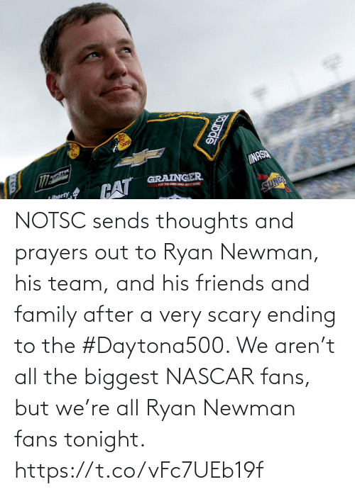 nascar: NOTSC sends thoughts and prayers out to Ryan Newman, his team, and his friends and family after a very scary ending to the #Daytona500.   We aren't all the biggest NASCAR fans, but we're all Ryan Newman fans tonight. https://t.co/vFc7UEb19f