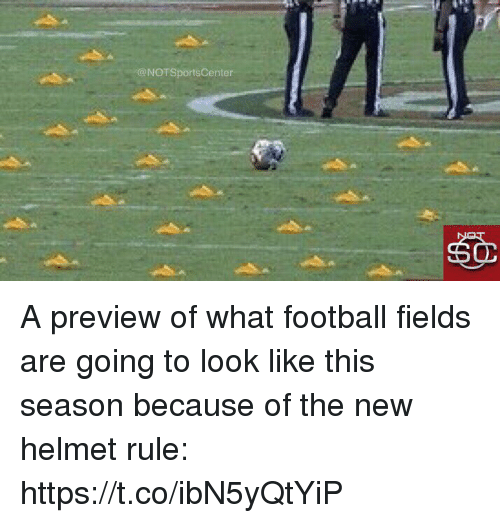 Football, Sports, and Helmet: @NOTSportsCenter A preview of what football fields are going to look like this season because of the new helmet rule: https://t.co/ibN5yQtYiP