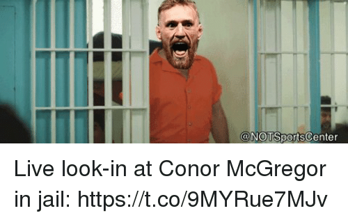 Conor McGregor, Jail, and Sports: @NOTSportsCenter Live look-in at Conor McGregor in jail: https://t.co/9MYRue7MJv