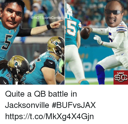 Sports, Quite, and Battle: @NOTSportsCenter Quite a QB battle in Jacksonville #BUFvsJAX https://t.co/MkXg4X4Gjn