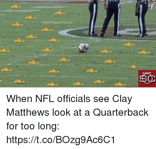 Notsportscenter: @NOTSportsCenter When NFL officials see Clay Matthews look at a Quarterback for too long: https://t.co/BOzg9Ac6C1