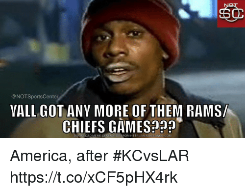 Memecrunch: @NOTSportsCenter  YALL GOT ANY MORE OF THEM RAMS  CHIEFS GAMES223  DOUA TOADI EME GEİ  EROM HTTP://MEMECRUNCH.COM America, after #KCvsLAR https://t.co/xCF5pHX4rk