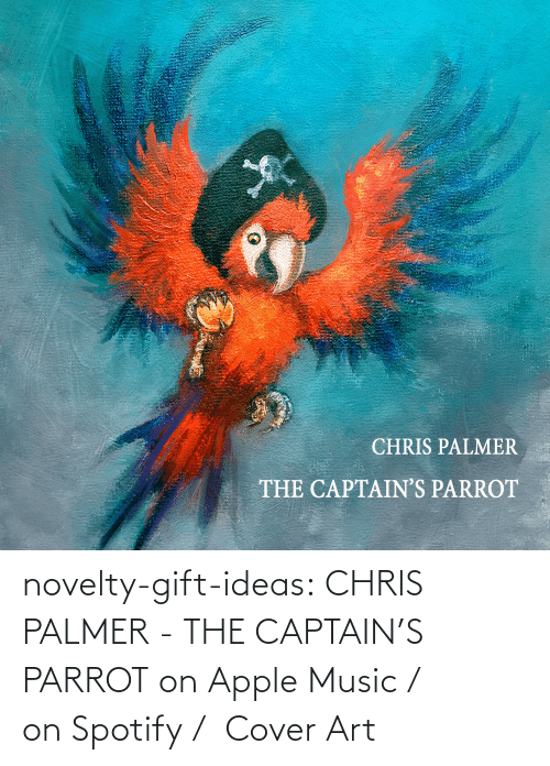 open: novelty-gift-ideas: CHRIS PALMER - THE CAPTAIN'S PARROT on Apple Music /  on Spotify /  Cover Art
