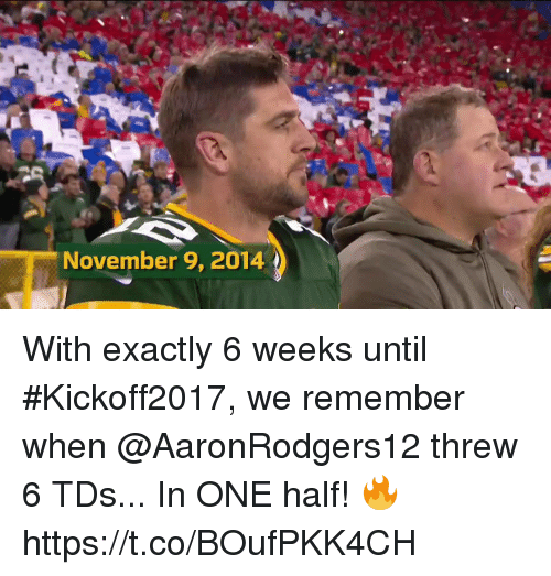 Memes, 🤖, and One: November 9, 2014 With exactly 6 weeks until #Kickoff2017, we remember when @AaronRodgers12 threw 6 TDs...  In ONE half! 🔥 https://t.co/BOufPKK4CH