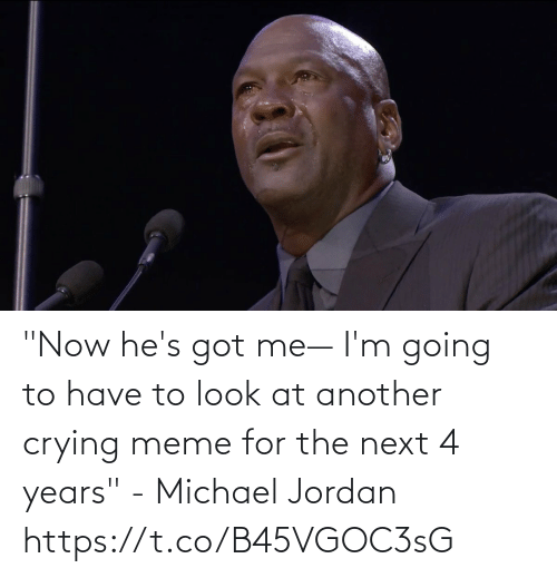 "Crying Meme: ""Now he's got me— I'm going to have to look at another crying meme for the next 4 years"" - Michael Jordan https://t.co/B45VGOC3sG"