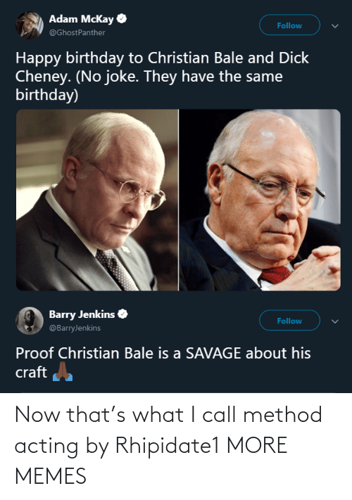 I Call: Now that's what I call method acting by Rhipidate1 MORE MEMES