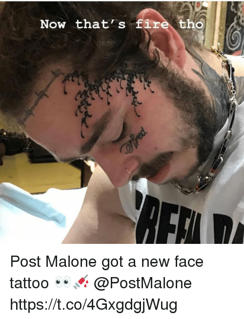 Fire, Post Malone, and Tattoo: Now thats fire tho Post Malone got a new face tattoo 👀💉 @PostMalone https://t.co/4GxgdgjWug