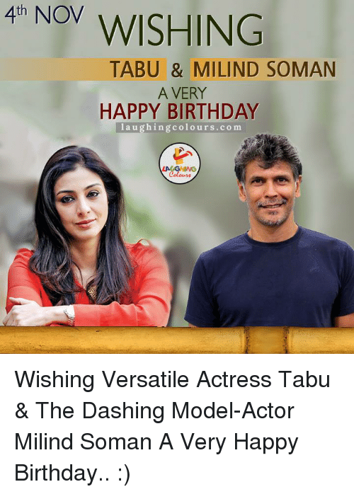 tabu: NOW WISHING  4th TABU & MILIND SOMAN  A VERY  HAPPY BIRTHDAY  laughing colours.com  Colours Wishing Versatile Actress Tabu & The Dashing Model-Actor Milind Soman A Very Happy Birthday.. :)