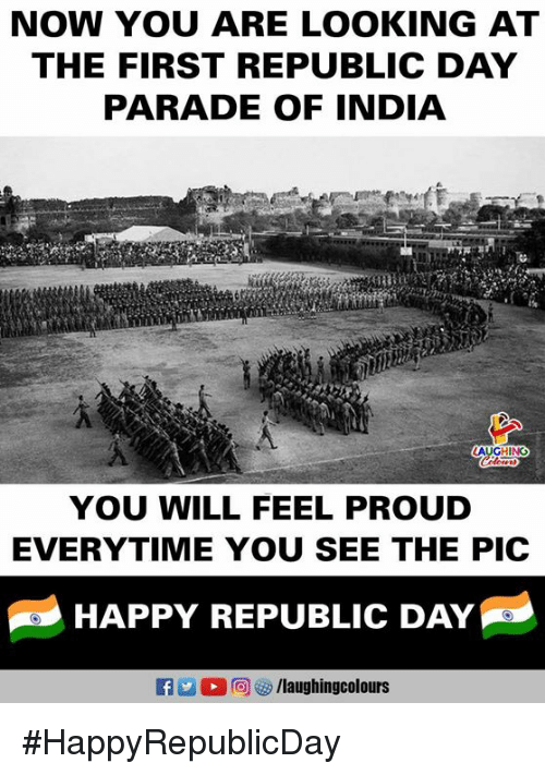 Happy, India, and Proud: NOW YOU ARE LOOKING AT  THE FIRST REPUBLIC DAY  PARADE OF INDIA  YOU WILL FEEL PROUD  EVERYTIME YOU SEE THE PIC  HAPPy REPUBLIC DAY  /laughingcolours #HappyRepublicDay