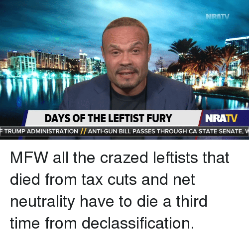 Mfw, Time, and Trump: NRATV  DAYS OF THE LEFTIST FURY  TRUMP ADMINISTRATION // ANTI-GUN BILL PASSES THROUGH CA STATE SENATE, V
