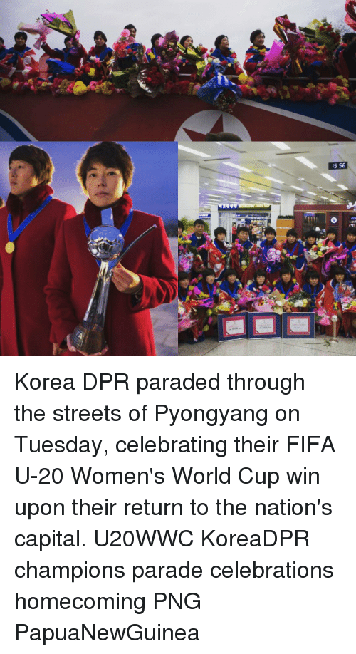 memes: NS S6 Korea DPR paraded through the streets of Pyongyang on Tuesday, celebrating their FIFA U-20 Women's World Cup win upon their return to the nation's capital. U20WWC KoreaDPR champions parade celebrations homecoming PNG PapuaNewGuinea