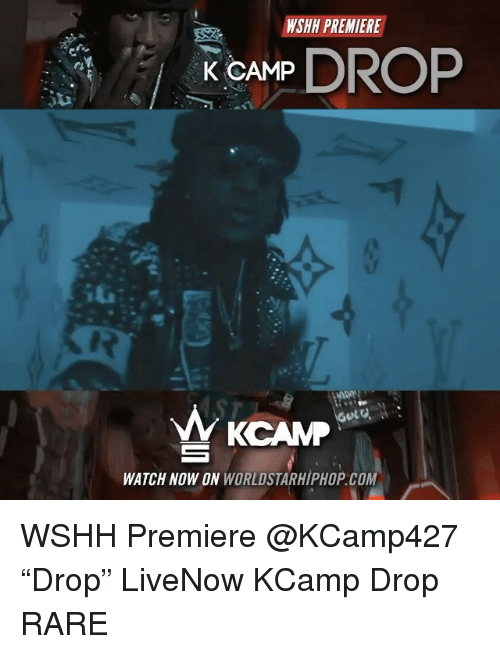 "Memes, Worldstarhiphop, and Wshh: NSHA PREMIERE  K CAMP  DROP  W CAMP  WATCH NOW ON  WORLDSTARHIPHOP coM WSHH Premiere @KCamp427 ""Drop"" LiveNow KCamp Drop RARE"