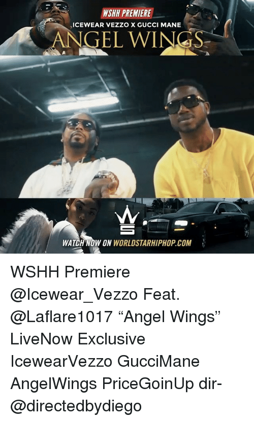 """Gucci, Gucci Mane, and Memes: NSHH PREMIERE  ANGEL X GUCCI MANE  WATCH NOW ON  WORLDSTARHIPHOP COM WSHH Premiere @Icewear_Vezzo Feat. @Laflare1017 """"Angel Wings"""" LiveNow Exclusive IcewearVezzo GucciMane AngelWings PriceGoinUp dir- @directedbydiego"""