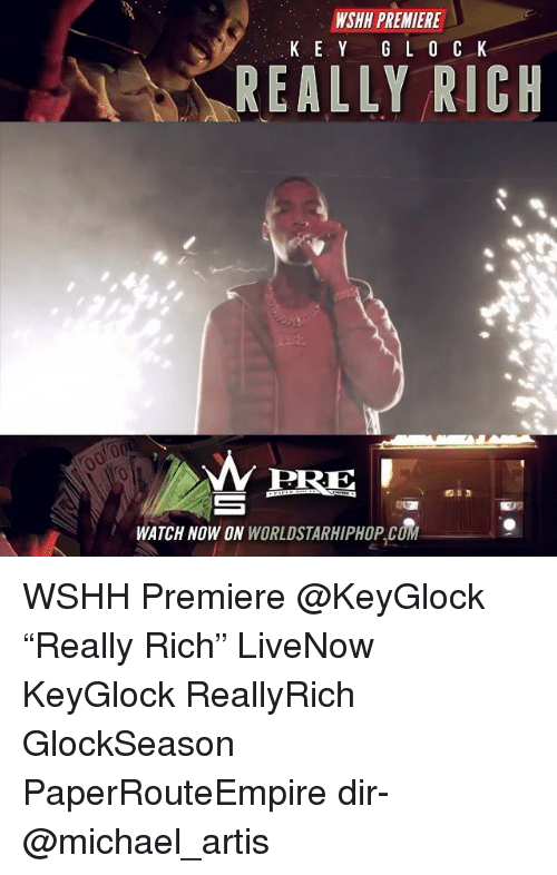 "Memes, Worldstarhiphop, and Wshh: NSHH PREMIERE  K E Y  G L O C K  REALLY RICH  WATCH NOW ON  WORLDSTARHIPHOP cdM WSHH Premiere @KeyGlock ""Really Rich"" LiveNow KeyGlock ReallyRich GlockSeason PaperRouteEmpire dir- @michael_artis"