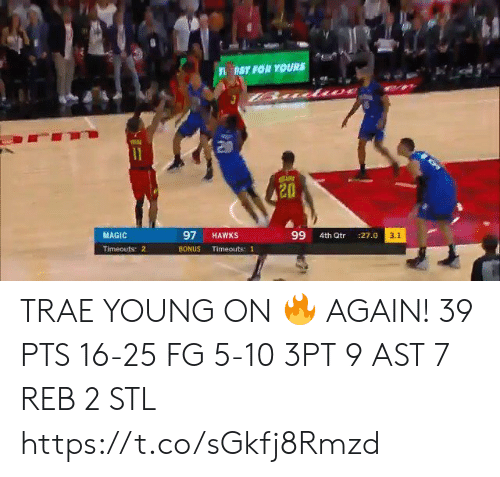 Hawks: nST FOR YOURS  11  97  99  MAGIC  HAWKS  3.1  4th Qtr  :27.0  Timeouts 2  BONUS  Timeouts: 1 TRAE YOUNG ON 🔥 AGAIN!   39 PTS 16-25 FG 5-10 3PT 9 AST 7 REB 2 STL   https://t.co/sGkfj8Rmzd
