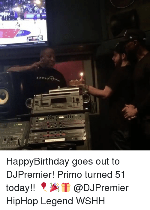 Memes, 🤖, and Legend: NT HappyBirthday goes out to DJPremier! Primo turned 51 today!! 🎈🎉🎁 @DJPremier HipHop Legend WSHH