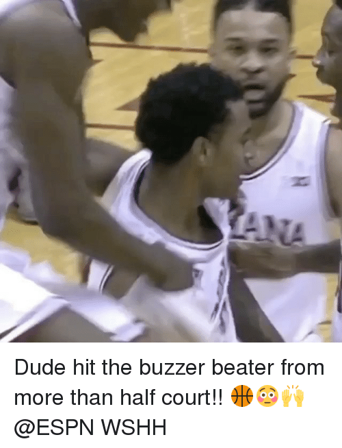 buzzer beater: nti Dude hit the buzzer beater from more than half court!! 🏀😳🙌 @ESPN WSHH