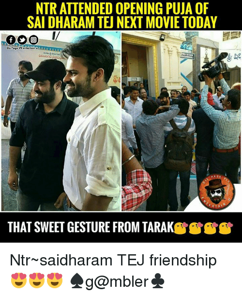 ntr: NTRATTENDED OPENING PUJA OF  SAIDHARAM TEU NEXT MOVIE TODAY  Dis Poge  entertain  U  PAGE  RTA  THAT SWEET GESTURE FROM TARAK Ntr~saidharam TEJ friendship😍😍😍 ♠g@mbler♣