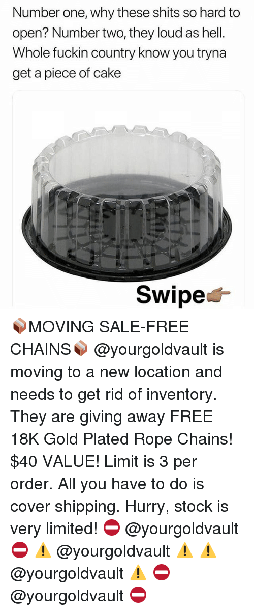 plated: Number one, why these shits so hard to  open? Number two, they loud as hell.  Whole fuckin country know you tryna  get a piece of cake  Swipe< 📦MOVING SALE-FREE CHAINS📦 @yourgoldvault is moving to a new location and needs to get rid of inventory. They are giving away FREE 18K Gold Plated Rope Chains! $40 VALUE! Limit is 3 per order. All you have to do is cover shipping. Hurry, stock is very limited! ⛔️ @yourgoldvault ⛔️ ⚠️ @yourgoldvault ⚠️ ⚠️ @yourgoldvault ⚠️ ⛔️ @yourgoldvault ⛔️