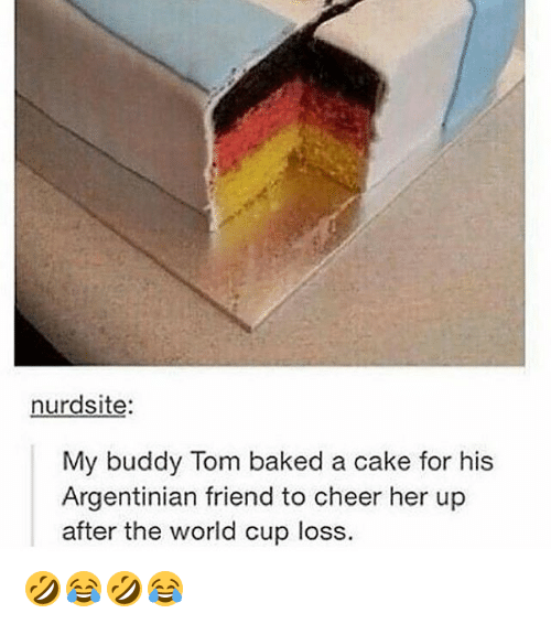 Caking: nurdsite  My buddy Tom baked a cake for his  Argentinian friend to cheer her up  after the world cup loss 🤣😂🤣😂