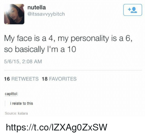 Nutella My Face Is A 4 My Personality Is A 6 So Basically Im A 10