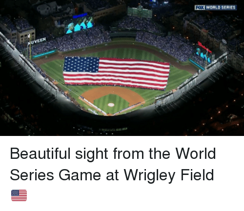 Wrigley: NUVEEN  FOX  WORLD SERIES Beautiful sight from the World Series Game at Wrigley Field 🇺🇸