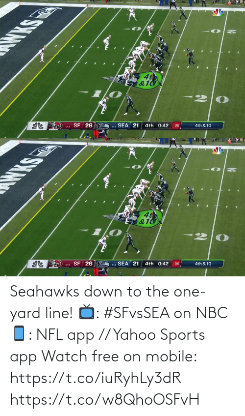 nbc: NXS  4t  &10  12-3 SF 26  SEA 21  4th 0:42  11-4  :06  4th & 10   WXS  &10  SF 26  12-3  11-4 SEA 21  4th 0:42  :06  4th & 10 Seahawks down to the one-yard line!  📺: #SFvsSEA on NBC 📱: NFL app // Yahoo Sports app Watch free on mobile: https://t.co/iuRyhLy3dR https://t.co/w8QhoOSFvH