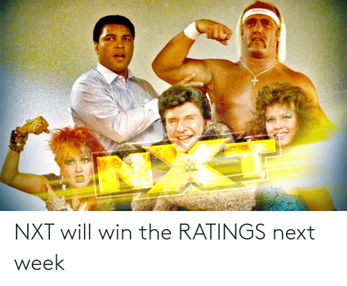 nxt: NXT will win the RATINGS next week