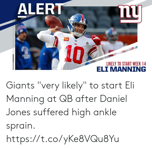 "Eli Manning: ny  ALERT  my  LIKELY TO START WEEK 14  ELI MANNING Giants ""very likely"" to start Eli Manning at QB after Daniel Jones suffered high ankle sprain. https://t.co/yKe8VQu8Yu"