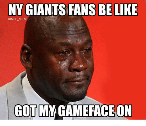 Memes, Nfl, and Giants: NY GIANTS FANS BELIKE  @NFL MEMES  GOT MY GAMEFACE ON