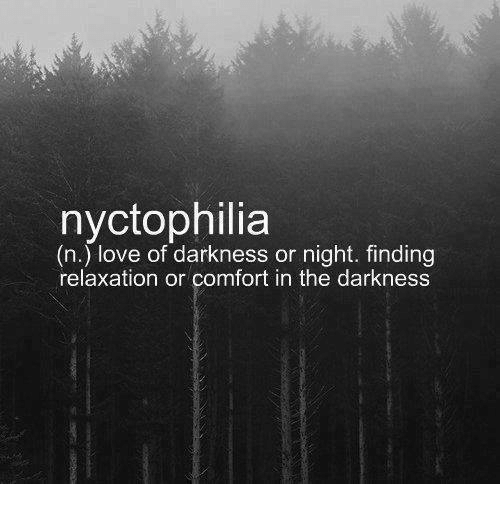 Love Each Other When Two Souls: Nyctophilia N Love Of Darkness Or Night Finding Relaxation