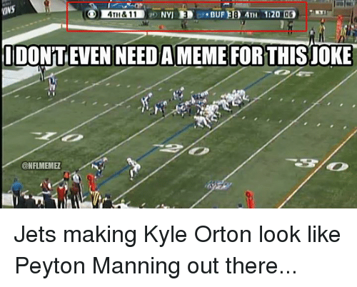 NFL: NYI ED  ATH&11  IDONITIEVEN NEED AMEME FOR THISJOKE  @NFLMEMEZ Jets making Kyle Orton look like Peyton Manning out there...