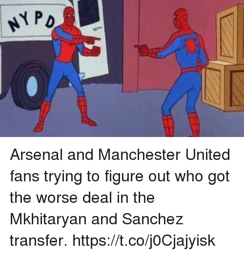 Manchester United: NYP Arsenal and Manchester United fans trying to figure out who got the worse deal in the Mkhitaryan and Sanchez transfer. https://t.co/j0Cjajyisk