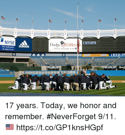 9/11, Adidas, and Memes: NYSE  Armitron  adidas  The world puts  its stock in us  Official Automobile of the 17 years.  Today, we honor and remember. #NeverForget 9/11. 🇺🇸 https://t.co/GP1knsHGpf