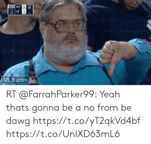 Funny, Mlb, and Yeah: NYY 5  84  TB  MLB.com RT @FarrahParker99: Yeah thats gonna be a no from be dawg https://t.co/yT2qkVd4bf https://t.co/UnIXD63mL6