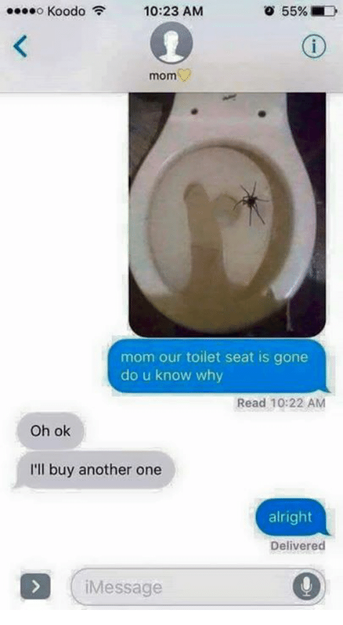 Another One, Dank Memes, and Mom: o 10:23 AM  o 55%  mom  mom our toilet seat is gone  do u know why  Read 10:22 AM  Oh ok  I'll buy another one  alright  Delivered  Message