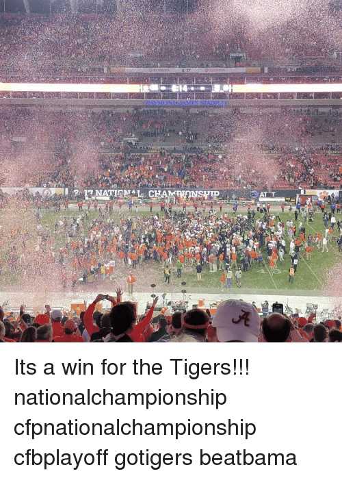 Memes, Alabama, and At&t: O ALABAMA  CLEMSON  AT T Its a win for the Tigers!!! nationalchampionship cfpnationalchampionship cfbplayoff gotigers beatbama