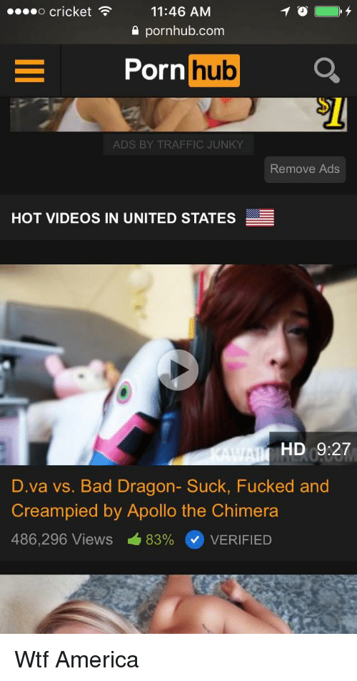 America, Bad, and Porn Hub: ....o  cricket11:46  ANM  o cricket  11:46 AM  a pornhub.com  Porn  hub  ADS BY TRAFFIC JUNKY  Remove Ads  HOT VIDEOS IN UNITED STATES  HD 9:27  D.va vs. Bad Dragon- Suck, Fucked and  Creampied by Apollo the Chimera  486,296 Views 83% VERIFIED